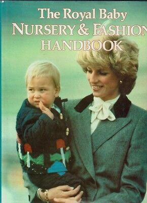 The Royal Baby Nursery And Fashion Handbook by  - Book - Hard Cover
