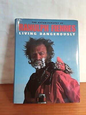 Autobiography of Ranulph Fiennes Living Dangerously Autographed (Signed Copy)