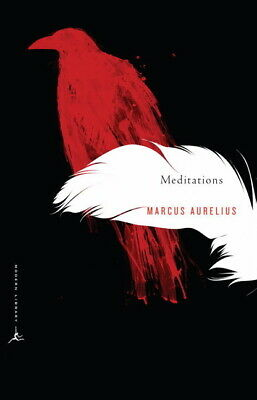 Modern Library Classics: Meditations : A New Translation by Marcus Aurelius...