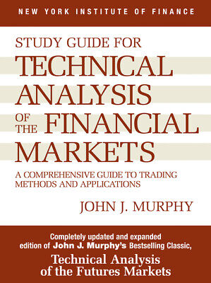 Study Guide to Technical Analysis of the Financial Markets : A Comprehensive...