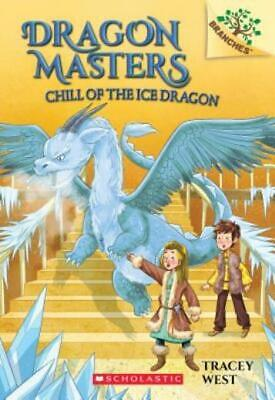 Dragon Masters: Chill of the Ice Dragon 9 by Tracey West (2018, Paperback)