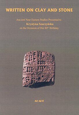 WRITTEN ON CLAY AND STONE: ANCIENT NEAR EASTERN STUDIES By Jan Braun *BRAND NEW*