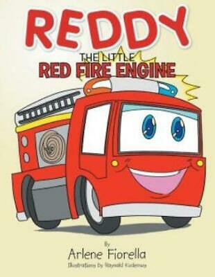 Reddy the Little Red Fire Engine by Arlene Fiorella (2014, Paperback)