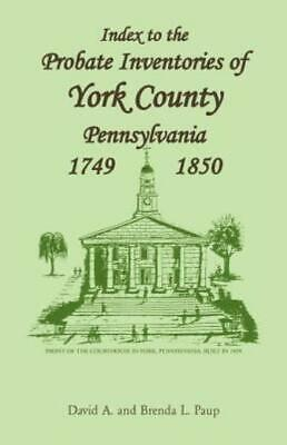 Index to the Probate Inventories of York County, Pennsylvania : 1749-1850 by...