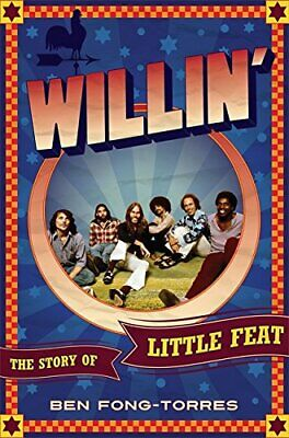 WILLIN': STORY OF LITTLE FEAT By Ben Fong-torres - Hardcover
