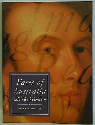Faces of Australia: Images, Reality and the Portrait by Richard Neville art book
