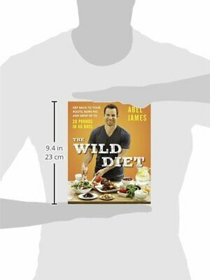 Wild Diet, The  Get Back to Your Roots, Burn Fat, and Drop Up to 20 Pounds in 4