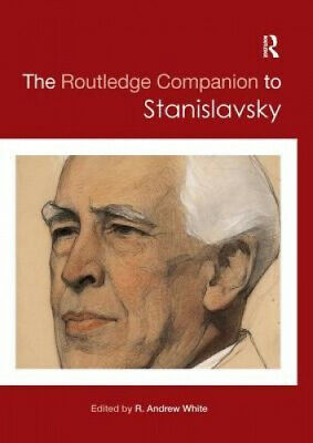 The Routledge Companion to Stanislavsky by R. Andrew White.