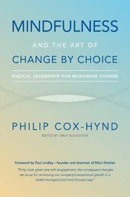 Cox-Hynd, Philip-Mindfulness And The Art Of Change By Choice (Radical BOOK NUEVO