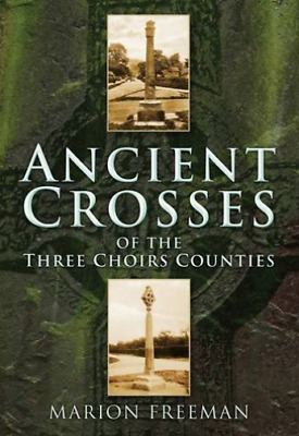 Freeman-Ancient Crosses Of The Three Choirs BOOK NUOVO