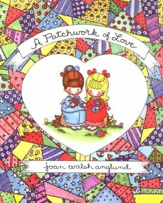 A PATCHWORK OF LOVE By Joan Walsh Anglund - Hardcover