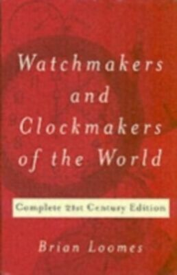 Watchmakers and Clockmakers of the World MINT Loomes Brian