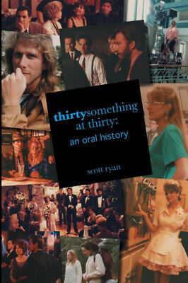 Thirtysomething at Thirty: An Oral History by Scott Ryan.