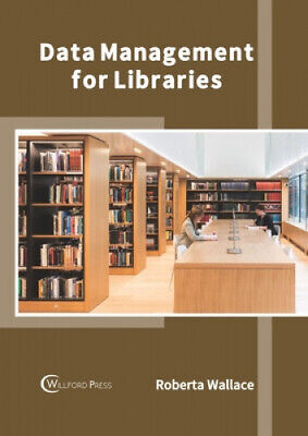 Data Management for Libraries by Roberta Wallace.