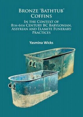 Bronze 'bathtub' Coffins in the Context of 8th-6th Century BC Babylonian,