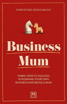 Business Mum: Three steps to success in running your own business and being a