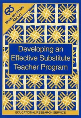 What We Know About: Developing an Effective Substitute Teacher Program.