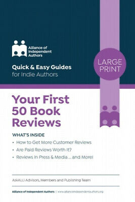Your First 50 Book Reviews: Quick & Easy Guides for Indie Authors by Orna Ross.