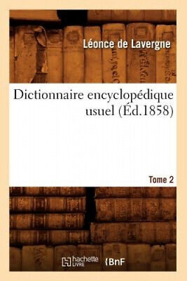 Dictionnaire Encyclopedique Usuel.... Tome 2 (Ed.1858) (Langues) [French].