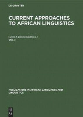Current Approaches to African Linguistics. Vol 3 (Publications in African