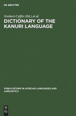 Dictionary of the Kanuri Language (Publications in African Languages and