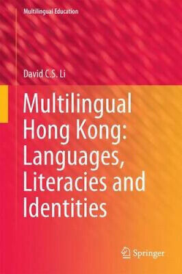 Multilingual Hong Kong: Languages, Literacies and Identities (Multilingual