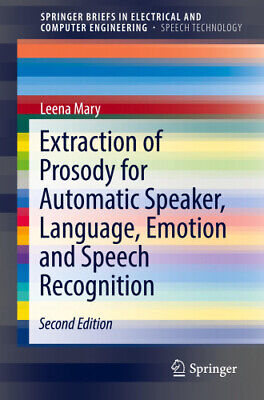 Extraction of Prosody for Automatic Speaker, Language, Emotion and Speech
