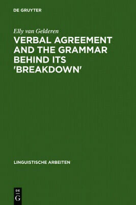 Verbal Agreement and the Grammar behind its 'Breakdown': Minimalist feature