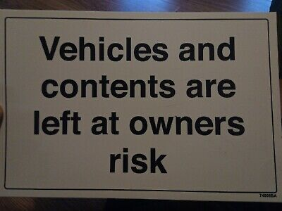 VSafety Vehicles and Contents Are Left at Owners Risk Parking Sign - Landscape -
