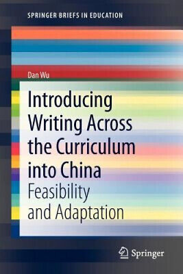 Introducing Writing Across the Curriculum into China: Feasibility and