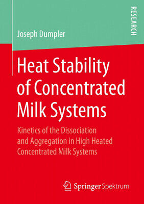 Heat Stability of Concentrated Milk Systems: Kinetics of the Dissociation and