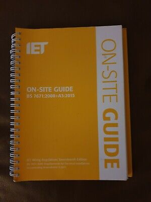 On-Site Guide (BS 7671:2008+A3:2015): Incorporating Amendment No. 3 by The IET