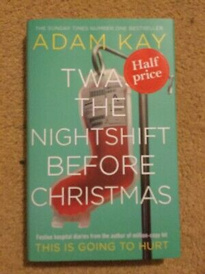 Twas The Nightshift Before Christmas: Festive hospital diaries by Adam Kay
