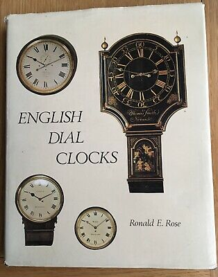 Hardback English Dial Clocks Book By Ronald E. Rose