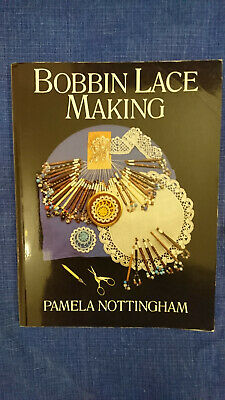Lacemaking Book : Bobbin Lace Making By Pamela Nottingham