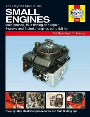 The Haynes Manual on Small Engines 2 Stroke & 4 Stroke Up to 5.5hp Soft Back