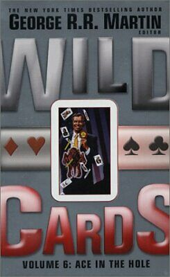 WILD CARDS VI: ACE IN HOLE (VOL 6) By George R. R. Martin