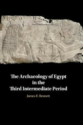 The Archaeology of Egypt in the Third Intermediate Period.
