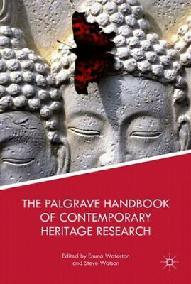 The Palgrave Handbook of Contemporary Heritage Research by Emma Waterton.