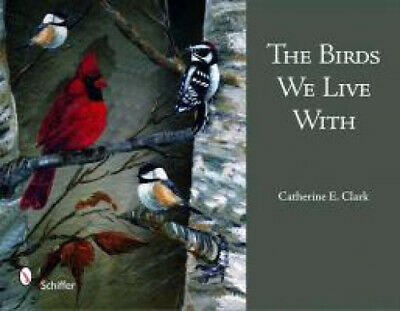 The Birds We Live with by Catherine E. Clark.