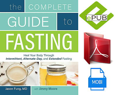 The Complete Guide to Fasting Heal Your Body by Jason Fung  [digital book]
