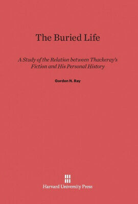 The Buried Life by Gordon N. Ray.