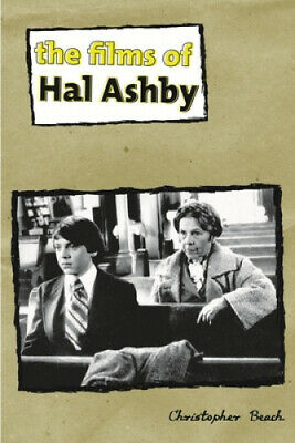 The Films of Hal Ashby (Contemporary Approaches to Film and Media Series).