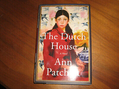THE DUTCH HOUSE by Ann Patchett first ed deckle edge hard cover w dust jacket