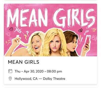 2 Tickets Mean Girls 4/30/20 Dolby Theatre Los Angeles, CA