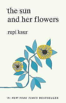 The Sun and Her Flowers by Rupi Kaur (2017, Paperback) T43