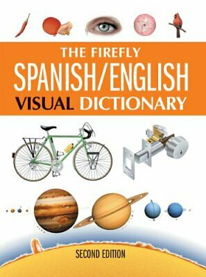 FIREFLY SPANISH / ENGLISH VISUAL DICTIONARY, 2ND EDITION By Ariane Mint