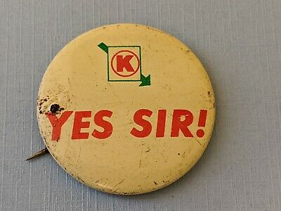 Vintage CIRCLE K CONVENIENCE STORE Gas Station Yes Sir! Button Pinback Pin