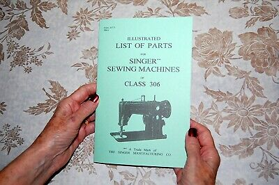 Illustrated Parts Manual to Service Singer Class 306, 306k, 306w Sewing Machines