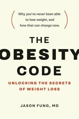 [P.D.F] The Obesity Code: Unlocking the Secrets of Weight Loss
